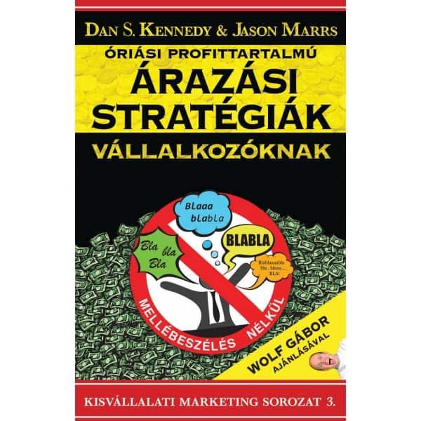 Könyvajánló: Óriási Profittartalmú Árazási Stratégiák Vállalkozóknak – Dan S. Kennedy & Jason Marrs